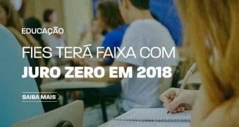 Fies terá faixa com juro zero em 2018